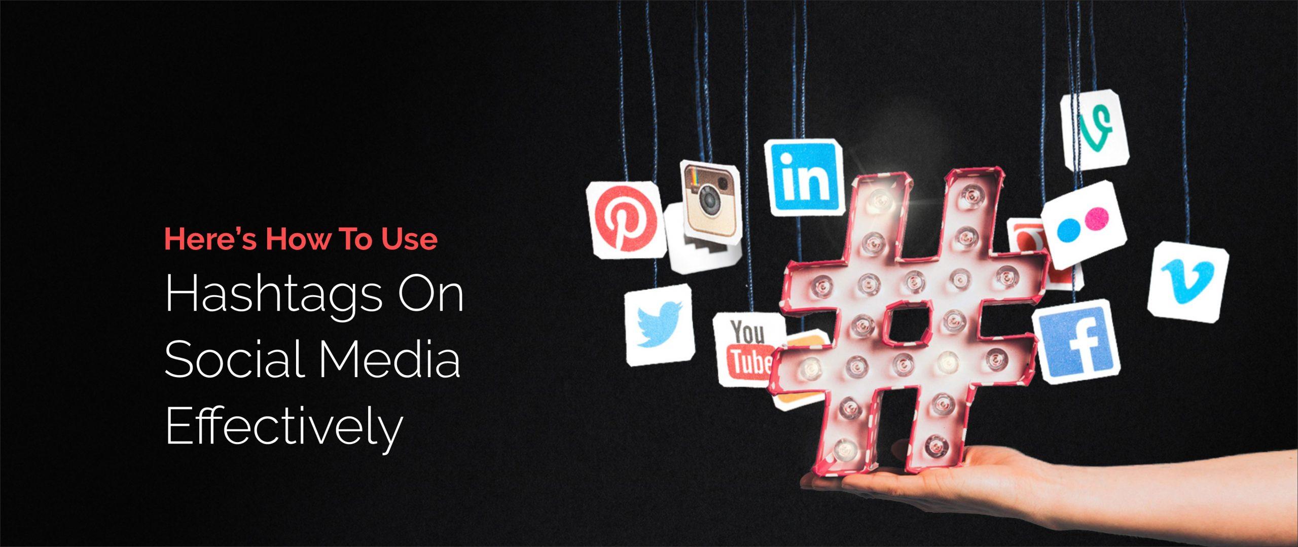 Hashtags Effectively On Social Media